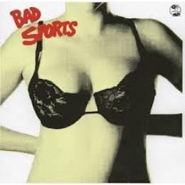 BAD SPORTS - Bras LP
