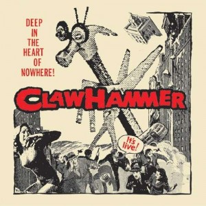 CLAW HAMMER - Deep in the Heart of Nowhere 2xLP
