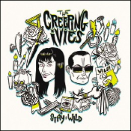 CREEPING IVIES, THE - Stay Wild LP