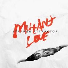 STRANGE ATTRACTOR - Mutant Love LP
