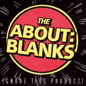 ABOUT BLANKS, THE - Ignore This Product LP