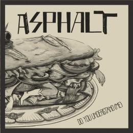 """ASPHALT - Do you understand (me)? 7"""""""