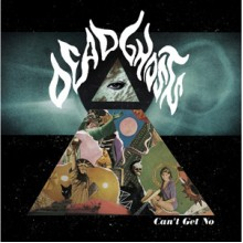 DEAD GHOSTS - Can't Get No LP
