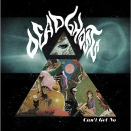 DEAD GHOSTS - Can't Get No LP SOLD OUT