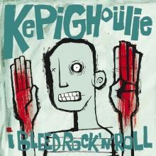 KEPI GHOULIE - I Bleed Rock'n'Roll LP