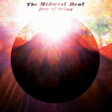 MIDWEST BEAT, THE - Free of Being LP