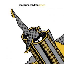 MOTHERS CHILDREN - Lemon LP