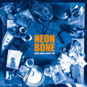 NEON BONE - Good Things About You LP