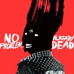NO PROBLEM - Already Dead LP