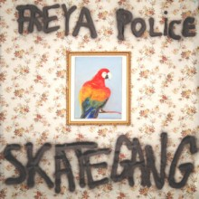 SKATEGANG - Freya Police LP