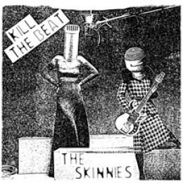 "SKINNIES, THE - Kill The Beat 7"""