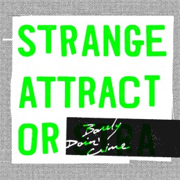 "STRANGE ATTRACTOR - Barely doing crime 7"""