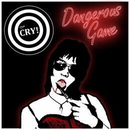 CRY, THE - Dangerous Game LP