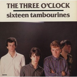 THREE O'CLOCK - Sixteen Tambourines LP