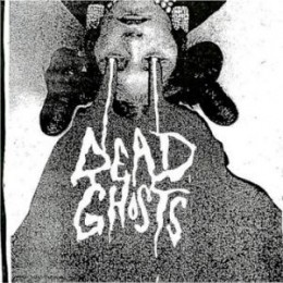 DEAD GHOSTS - I Sleep Alone / Spot A Trend 7""