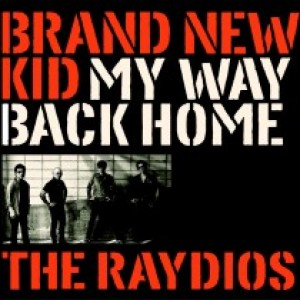 RAYDIOS, THE - My Way Back Home