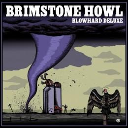 BRIMSTONE HOWL - Blowhard Deluxe LP