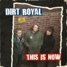 DIRT ROYAL - This is now LP