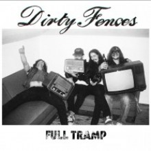 DIRTY FENCES - Full Tramp LP