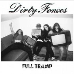 DIRTY FENCES - Full Tramp LP