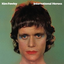 KIM FOWLEY - International Heroes LP
