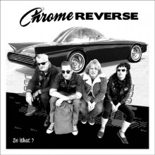 CHROME REVERSE - Do What? 7""