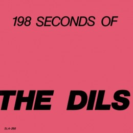 """DILS, THE - 198 Seconds of... 7"""""""