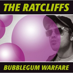 RATCLIFFS, THE - Bubblegum Warfare LP