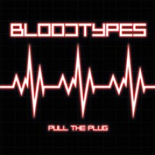 BLOODTYPES - Pull The Plug LP
