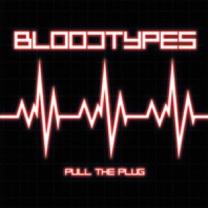 THE BLOODTYPES - Pull The Plug LP