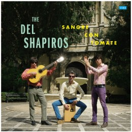 DEL SHAPIROS, THE - Sangre Con Tomate LP