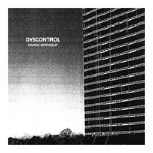 DYSCONTROL - Living Without LP