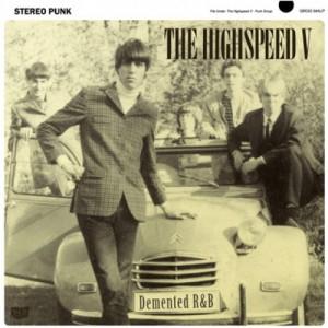 HIGHSPEED V, THE - Demented R&B LP
