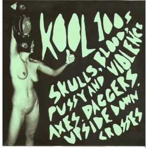 """KOOL 100s - Skulls, Blood, Pussy And Violence Axes Daggers Upside-Down Crosses 7"""""""