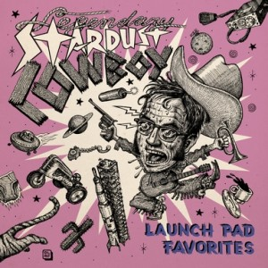 LEGENDARY STARDUST COWBOY - Launch Pad Favorites 2LP