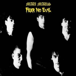 MAU MAUS, THE - Fear no evil LP