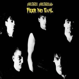 MAU MAUS, THE - Fear no evil LP