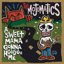MOJOMATICS ‎– A Sweet Mama Gonna Hoodoo Me LP