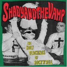 SHADY AND THE VAMP - The Holy Teachings Of Rock n Roll LP