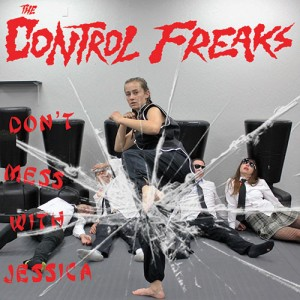 CONTROL FREAKS - Don't Mess With Jessica / Rock n Roll or Run 7""