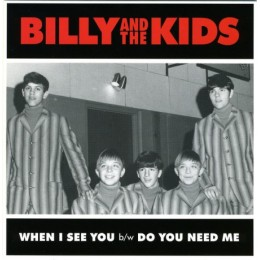 BILLY AND THE KIDS - When I See You 7""