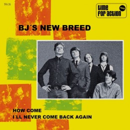 BJ'S NEW BREED - How Come / I'll never come back again 7""