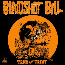 BLOODSHOT BILL - Trick and Treat 7""