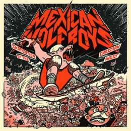 MEXICAN WOLFBOYS - Skatization Of The Christian West LP