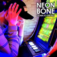 NEON BONE - Down to the felt LP