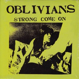 OBLIVIANS - Strong Come On 7""