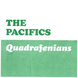 THE PACIFICS - Quadrafenians 7""
