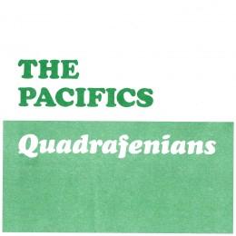 """PACIFICS, THE - Quadrafenians 7"""""""