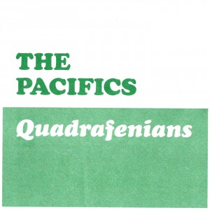 PACIFICS, THE - Quadrafenians 7""