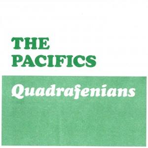 """THE PACIFICS - Quadrafenians 7"""""""